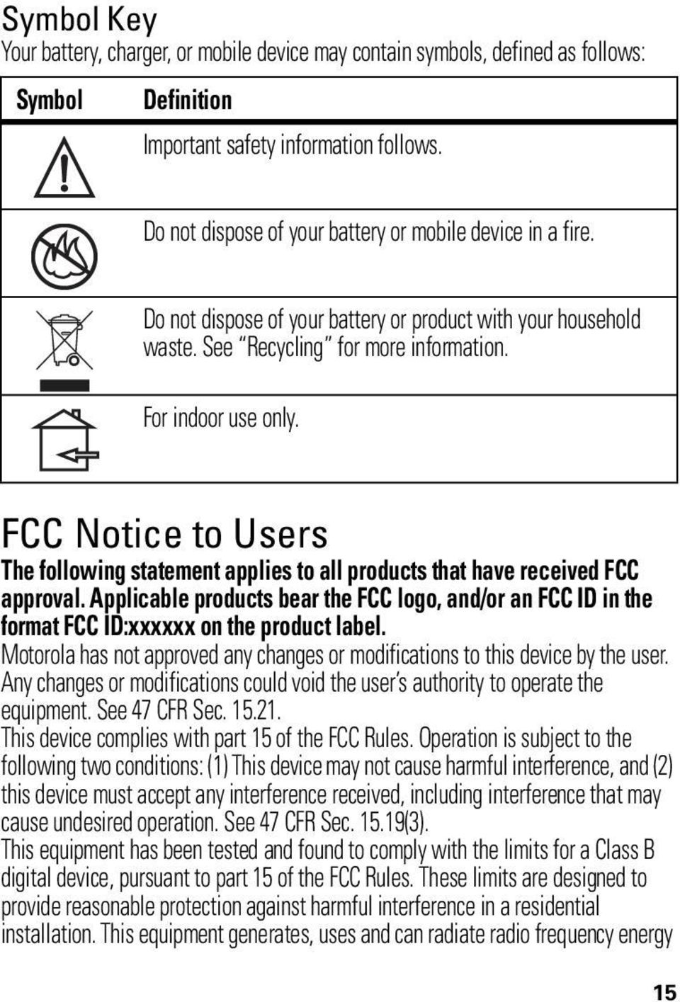 FCC Notice to Users FCC Notice The following statement applies to all products that have received FCC approval.