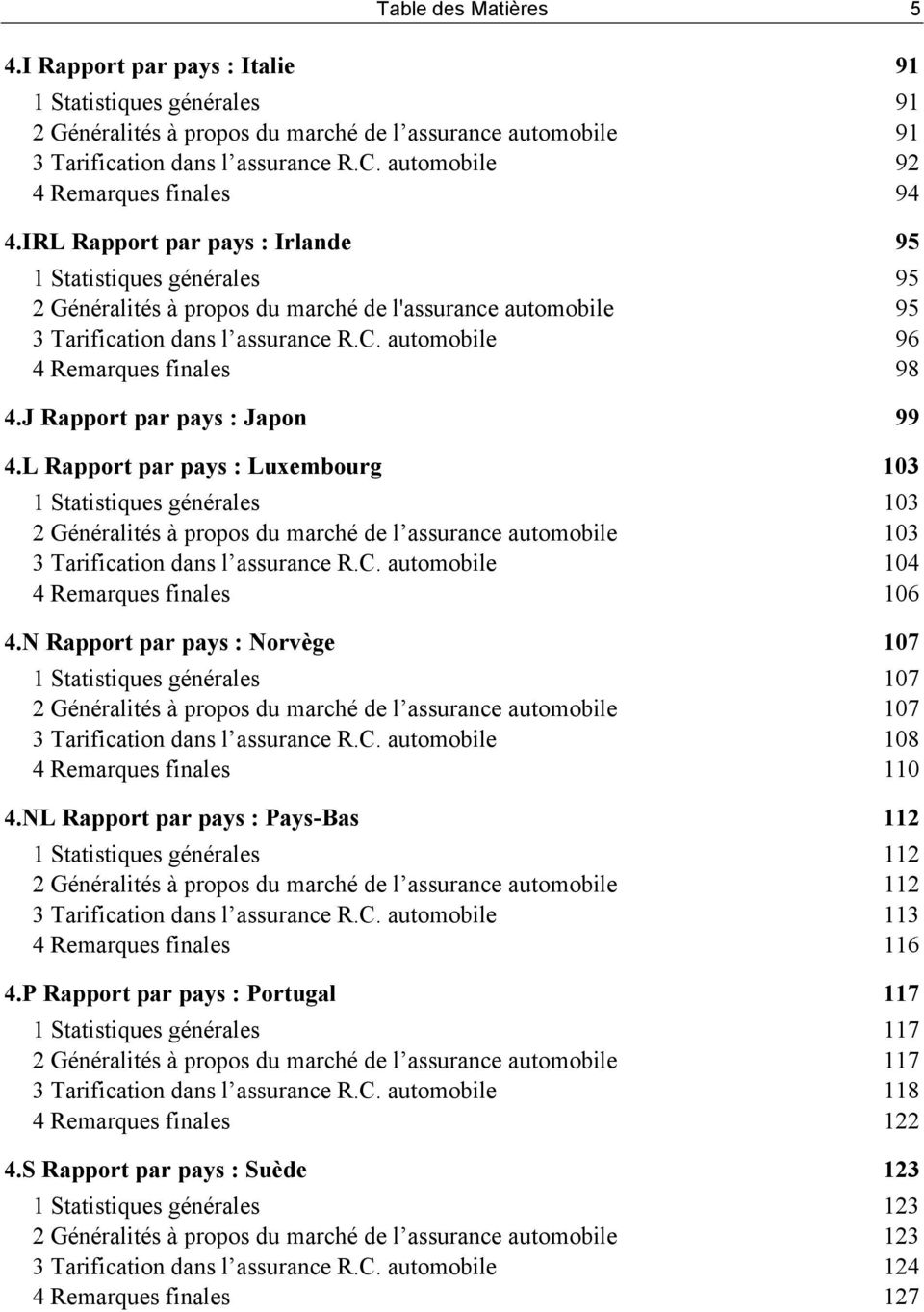automobile 96 4 Remarques finales 98 4.J Rapport par pays : Japon 99 4.