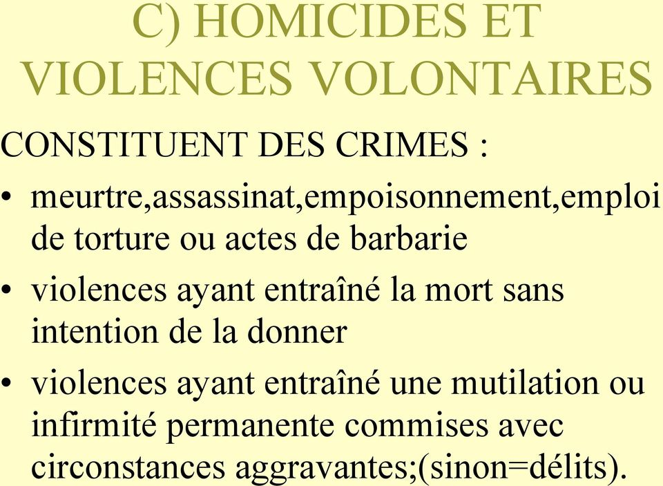 violences ayant entraîné la mort sans intention de la donner violences ayant