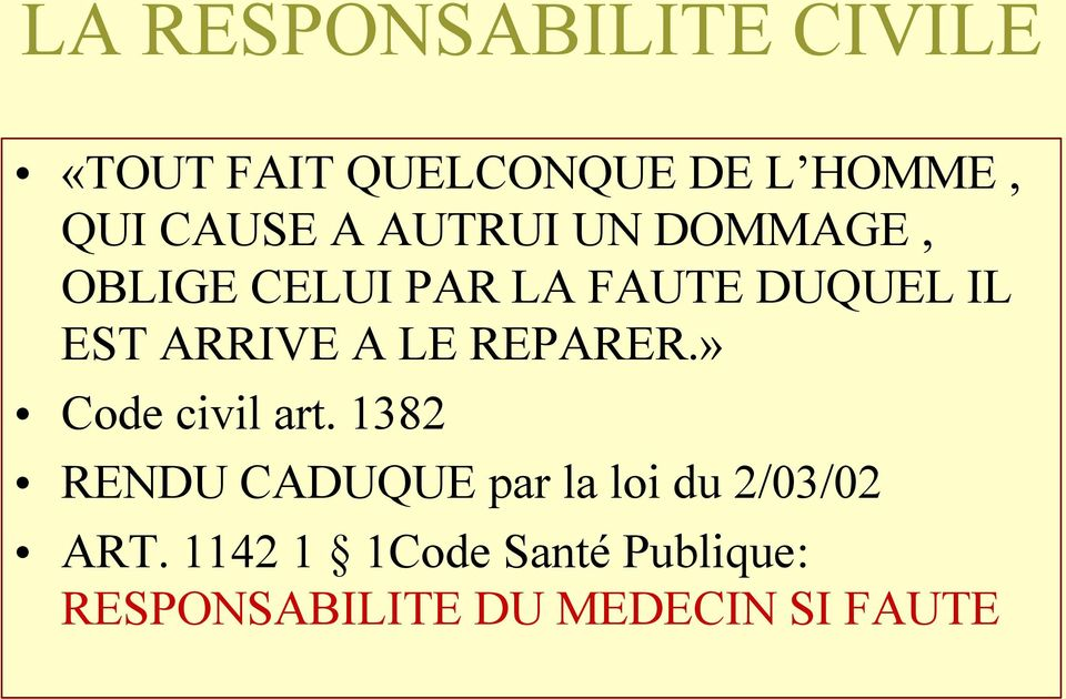 LE REPARER.» Code civil art.