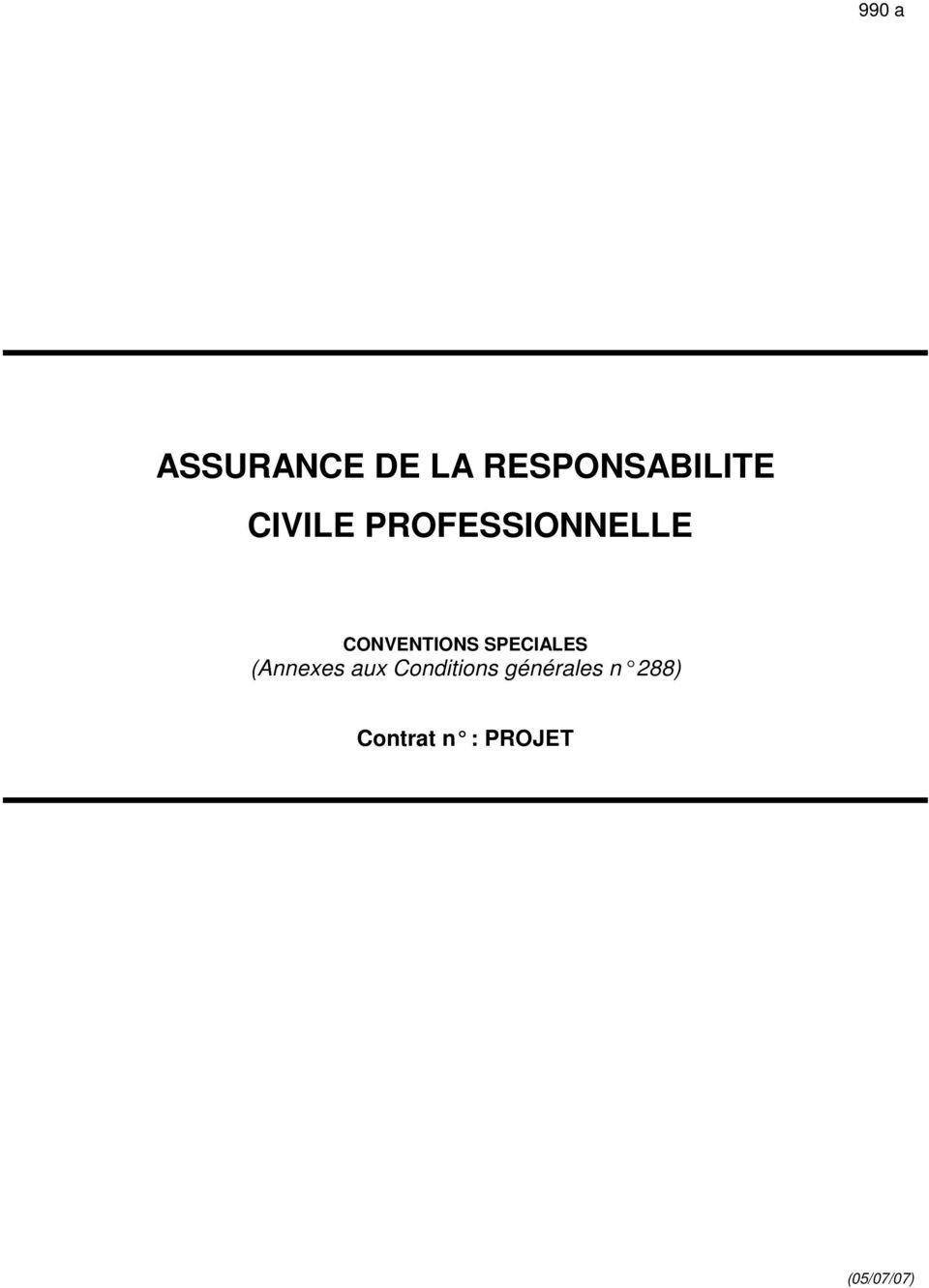 SPECIALES (Annexes aux Conditions