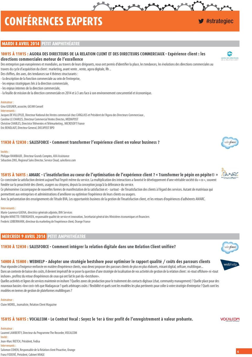 au travers du cycle d acquisition du client : marketing, avant vente, vente, agora digitale, Rh.