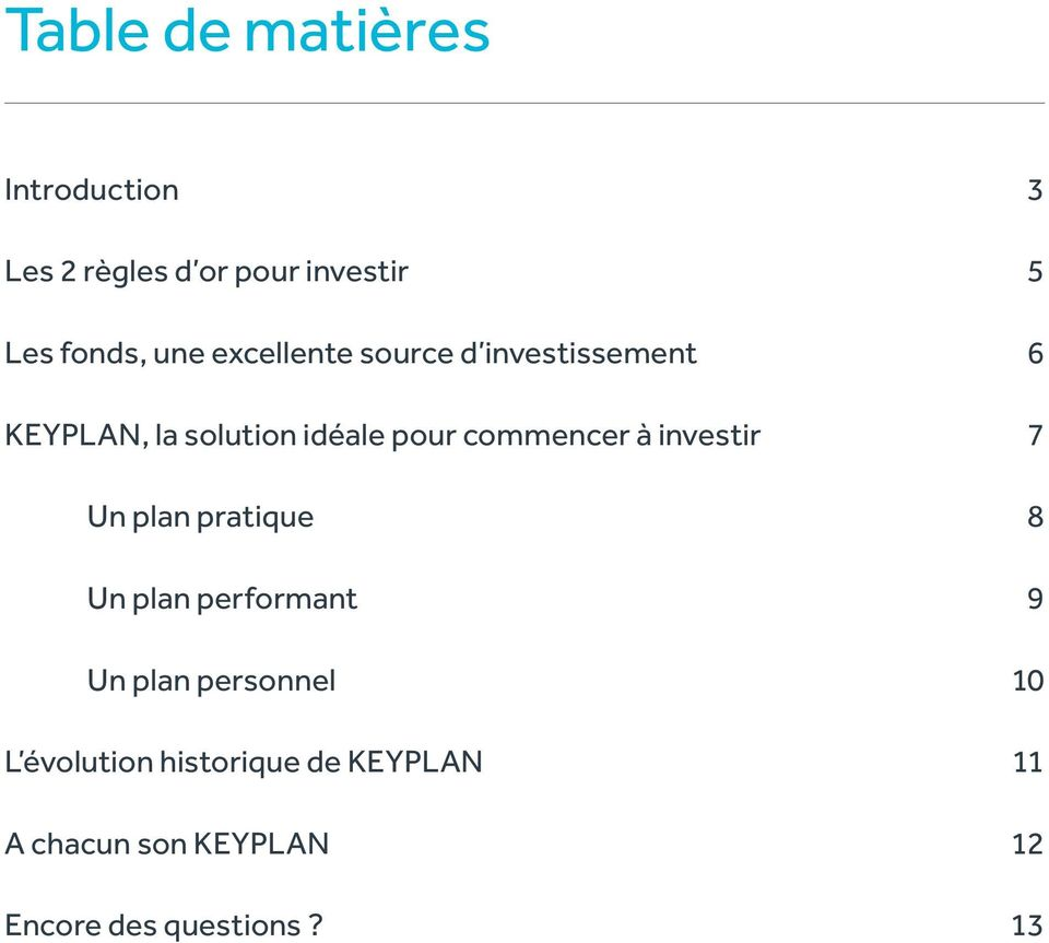 commencer à investir 7 Un plan pratique 8 Un plan performant 9 Un plan personnel