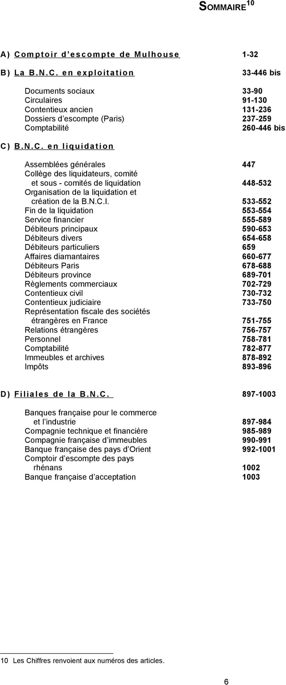 Fin de la liquidation Service financier Débiteurs principaux Débiteurs divers Débiteurs particuliers Affaires diamantaires Débiteurs Paris Débiteurs province Règlements commerciaux Contentieux civil