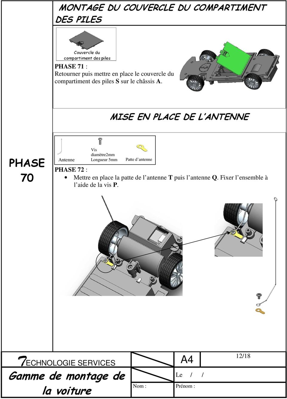 MISE EN PLACE DE L ANTENNE 70 Antenne Vis diamètre2mm Longueur 5mm Patte d antenne 72 :