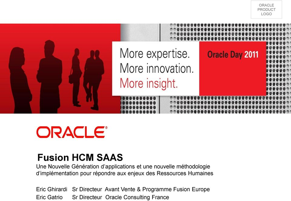 & Programme Fusion Europe Eric Gatrio Sr Directeur Oracle Consulting France 1 Copyright 2011, Oracle