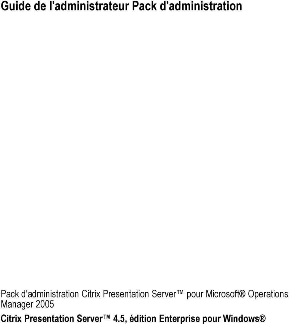pour Microsoft Operations Manager 2005 Citrix