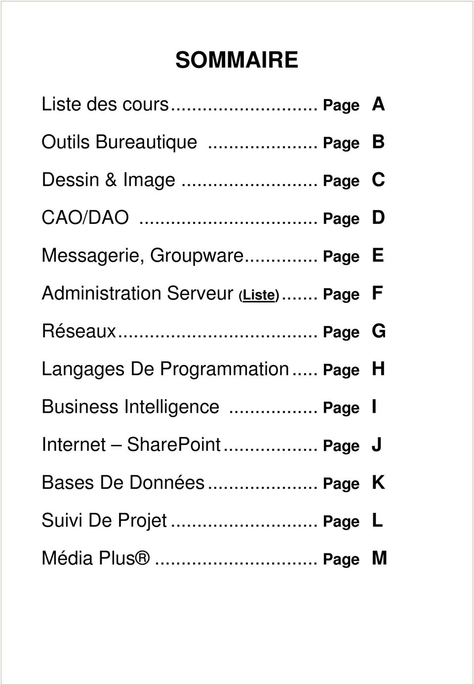 .. Page F Réseaux... Page G Langages De Programmation... Page H Business Intelligence.