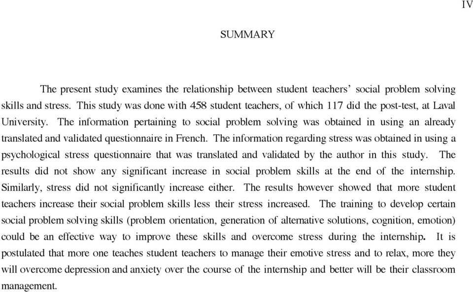 The information pertaining to social problem solving was obtained in using an already translated and validated questionnaire in French.