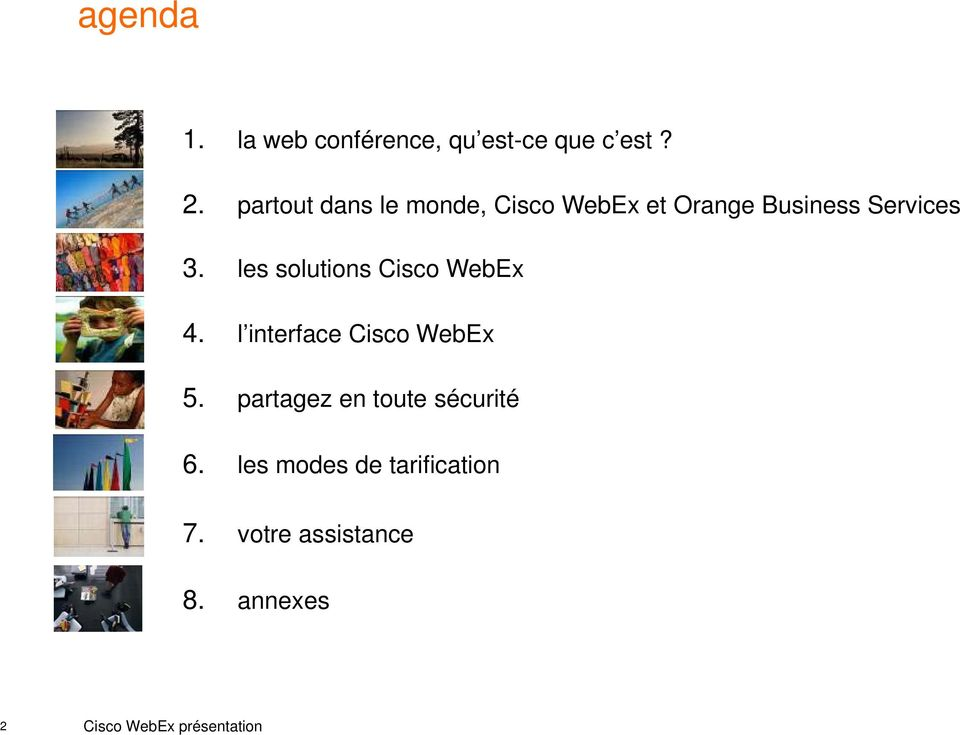 les solutions Cisco WebEx 4. l interface Cisco WebEx 5.