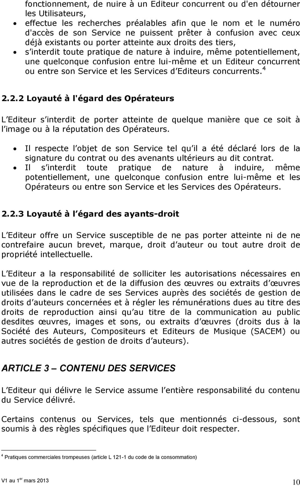 concurrent ou entre son Service et les Services d Editeurs concurrents. 4 2.