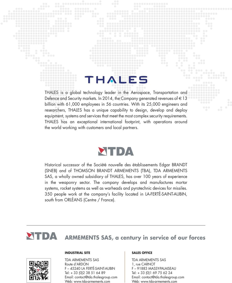 THALES has an exceptional international footprint, with operations around the world working with customers and local partners.