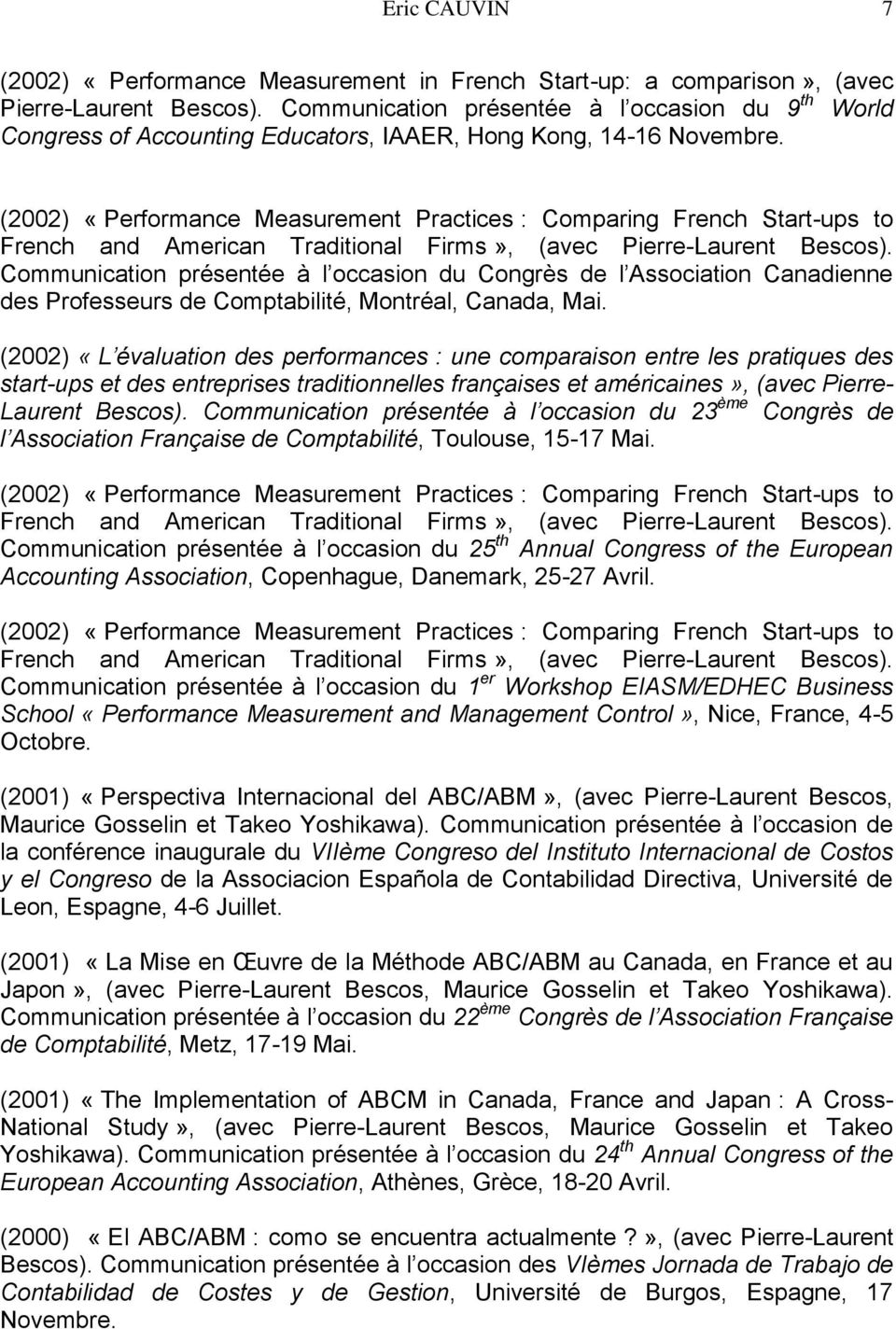 (2002) «Performance Measurement Practices : Comparing French Start-ups to French and American Traditional Firms», (avec Pierre-Laurent Bescos).
