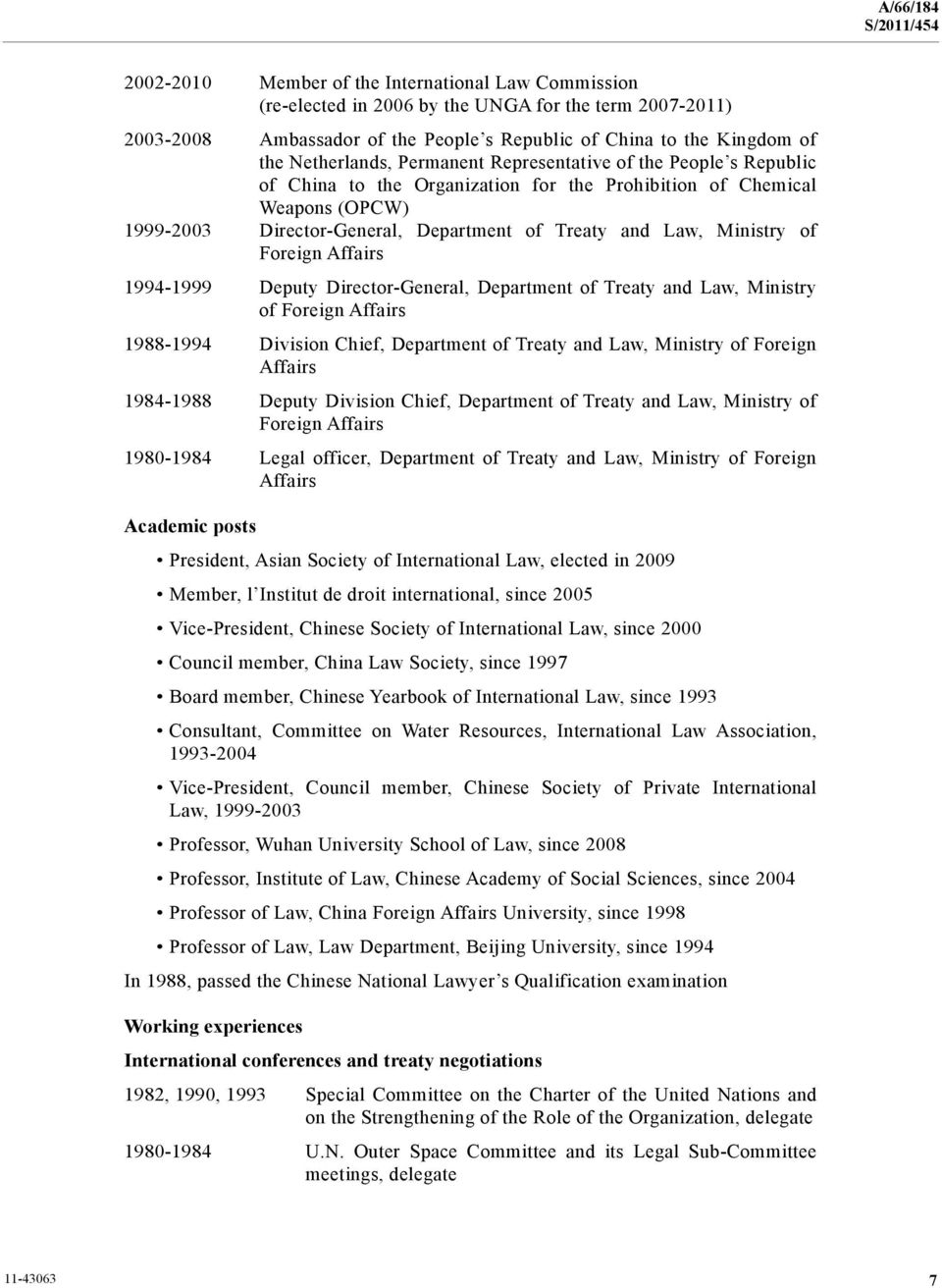 Foreign Affairs 1994-1999 Deputy Director-General, Department of Treaty and Law, Ministry of Foreign Affairs 1988-1994 Division Chief, Department of Treaty and Law, Ministry of Foreign Affairs