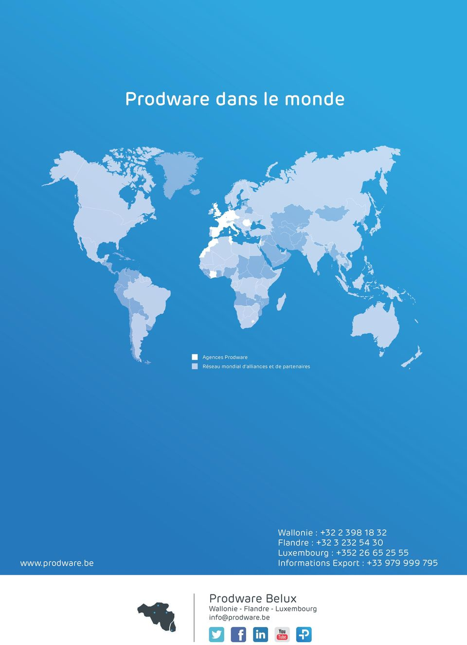 Luxembourg : +352 26 65 25 55 www.prodware.