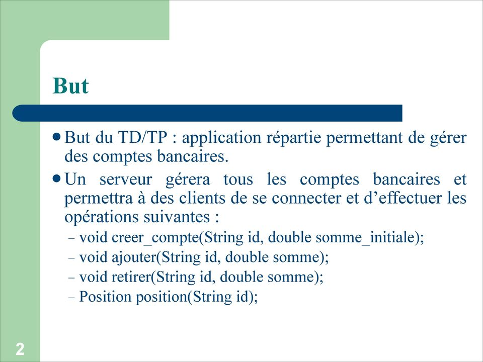 effectuer les opérations suivantes : void creer_compte(string id, double somme_initiale); void