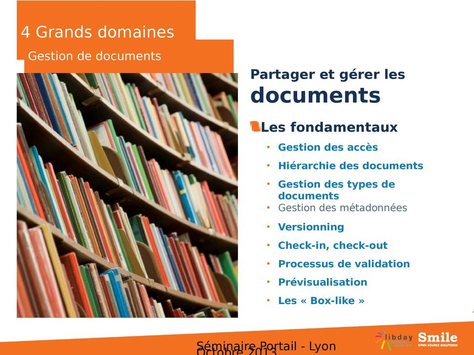 de documents Gestion des métadonnées Versionning Check-in, check-out
