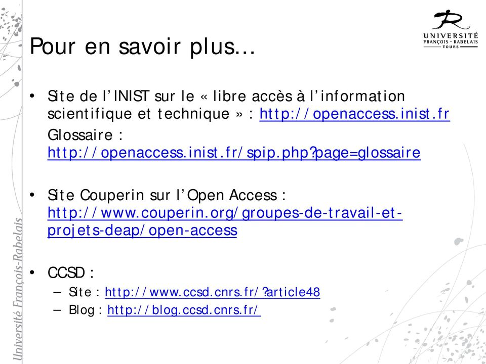 page=glossaire Site Couperin sur l Open Access : http://www.couperin.