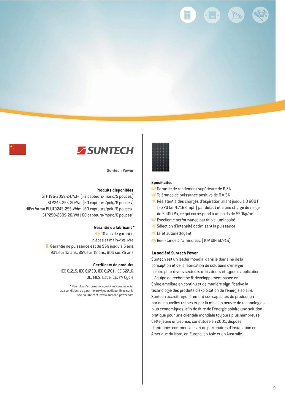 61701, IEC 62716, UL, MCS, Label CE, PV Cycle site du fabricant : www.suntech-power.