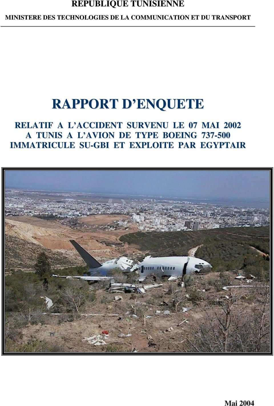 ACCIDENT SURVENU LE 07 MAI 2002 A TUNIS A L AVION DE TYPE