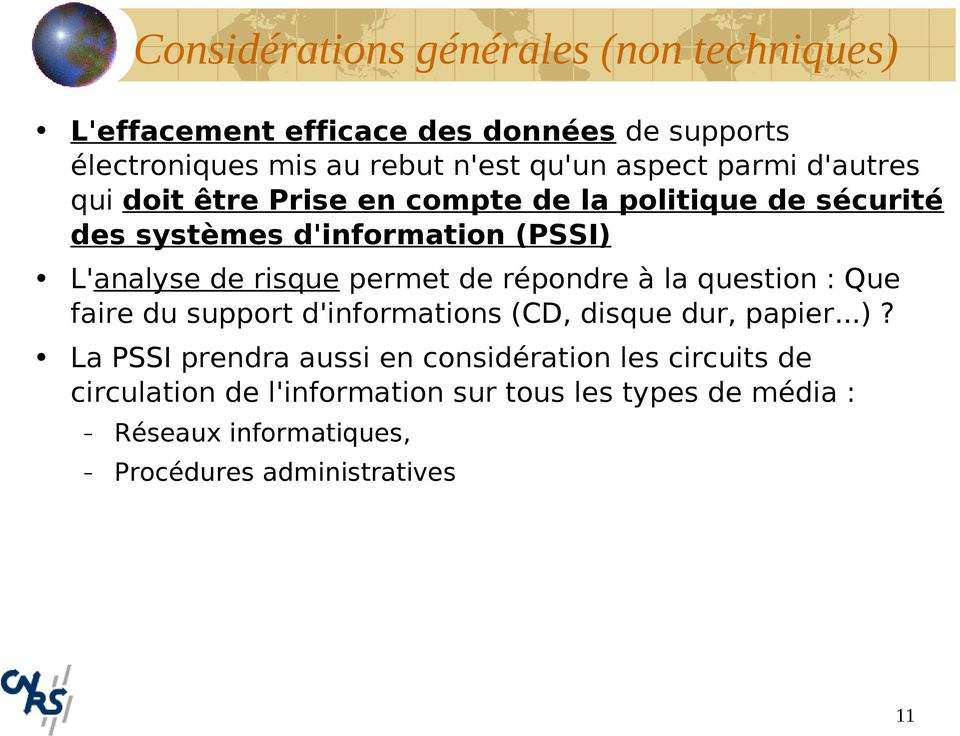 risque permet de répondre à la question : Que faire du support d'informations (CD, disque dur, papier...)?