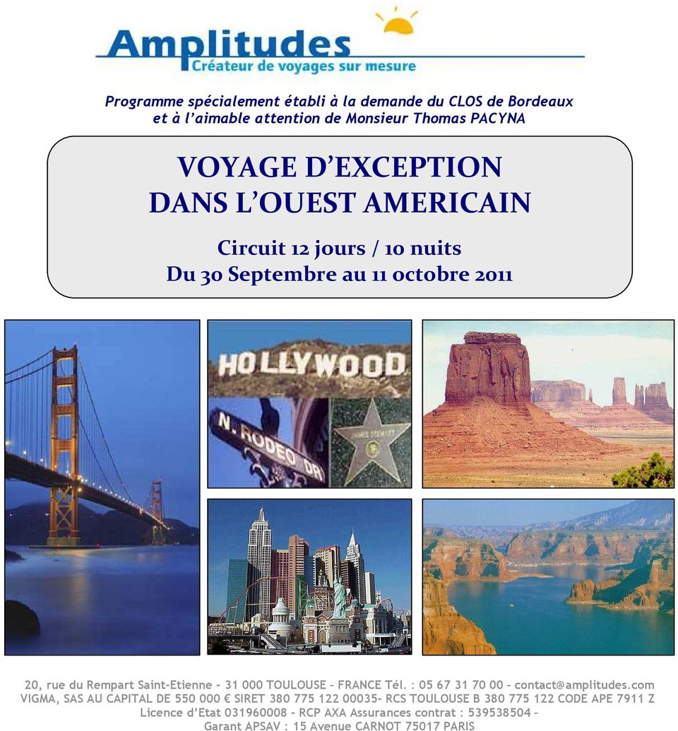 TOULOUSE FRANCE Tél. : 05 67 31 70 00 contact@amplitudes.