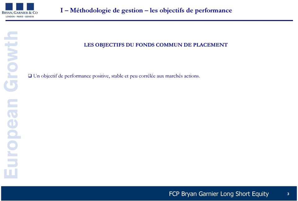 PLACEMENT Un objectif de performance positive, stable