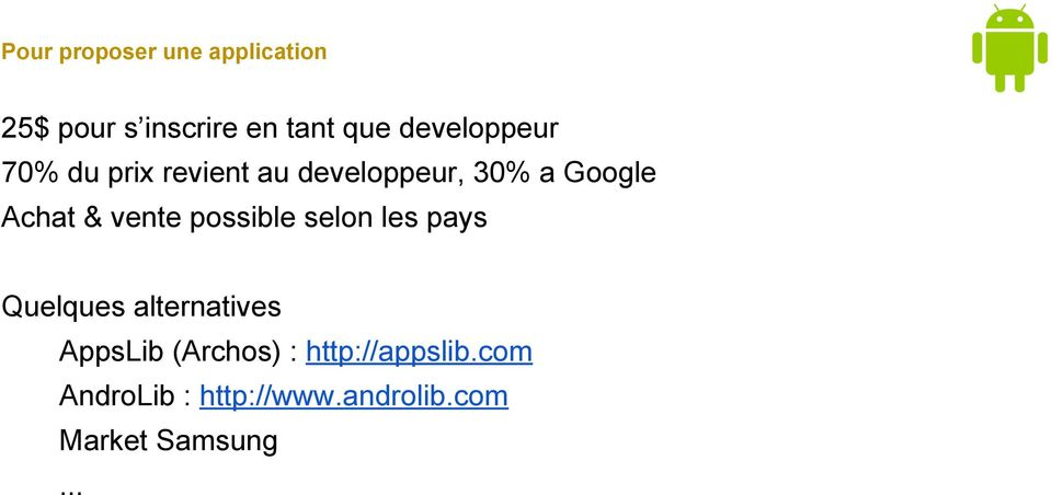 vente possible selon les pays Quelques alternatives AppsLib (Archos)