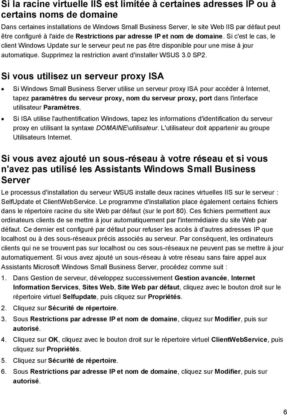 Supprimez la restriction avant d'installer WSUS 3.0 SP2.