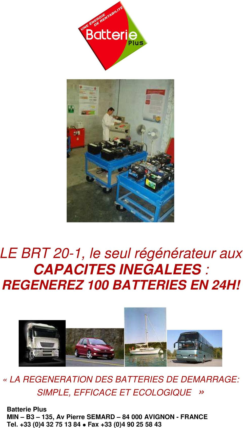 «LA REGENERATION DES BATTERIES DE DEMARRAGE: SIMPLE, EFFICACE ET