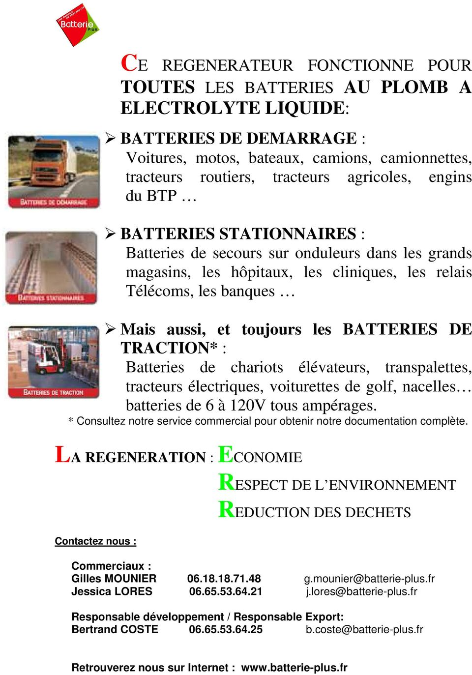 BATTERIES DE TRACTION* : Batteries de chariots élévateurs, transpalettes, tracteurs électriques, voiturettes de golf, nacelles batteries de 6 à 120V tous ampérages.