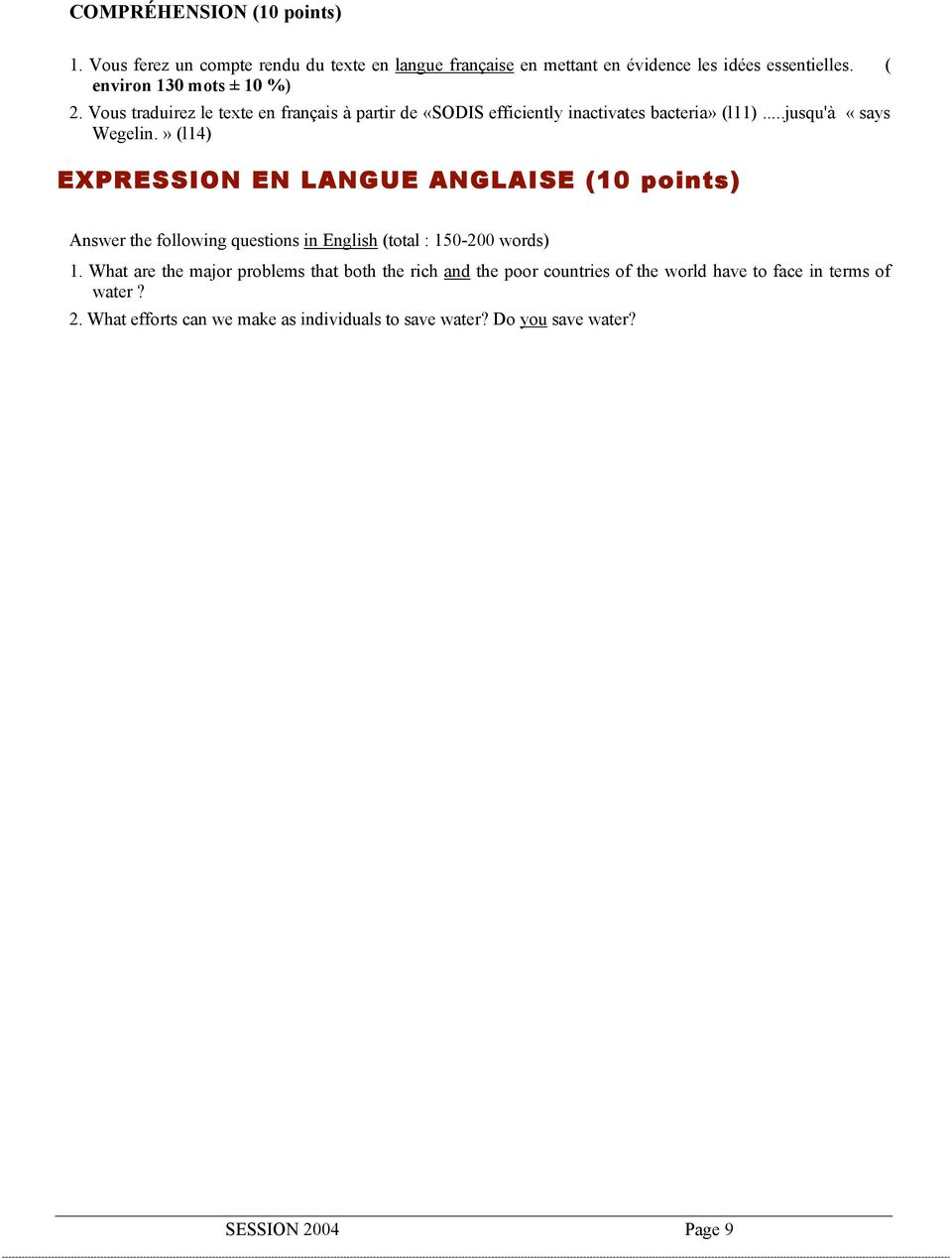 » (l14) EXPRESSION EN LANGUE ANGLAISE (10 points) Answer the following questions in English (total : 150-200 words) 1.