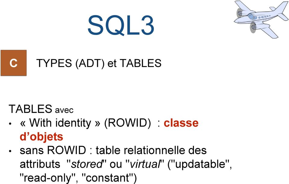 ": table relationnelle des attributs ""stored"" ou"