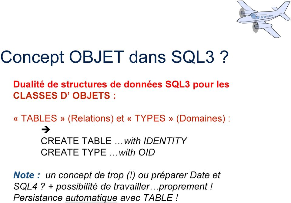 (Relations) et «TYPES» (Domaines) : CREATE TABLE with IDENTITY CREATE TYPE