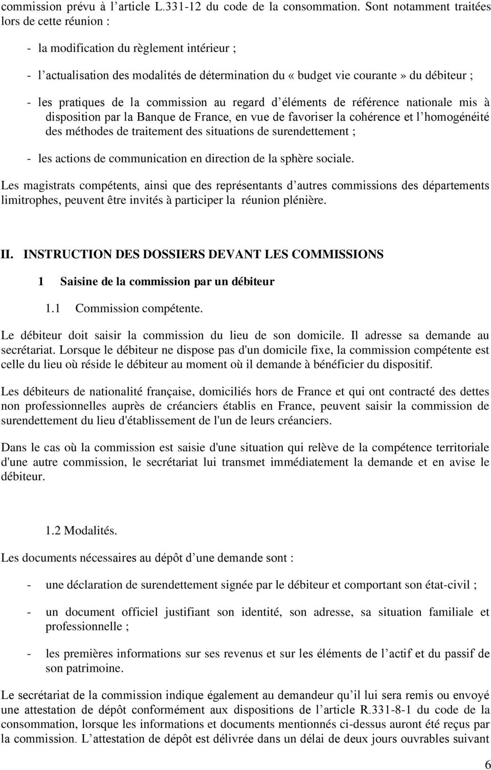 la commission au regard d éléments de référence nationale mis à disposition par la Banque de France, en vue de favoriser la cohérence et l homogénéité des méthodes de traitement des situations de
