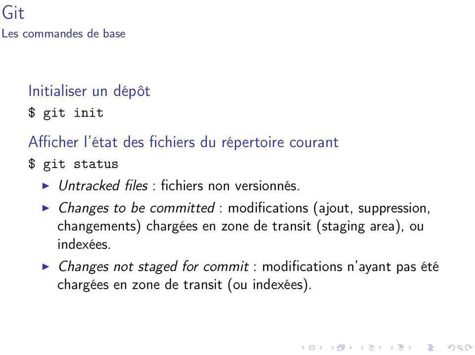 Changes to be committed : modifications (ajout, suppression, changements) chargées en zone de