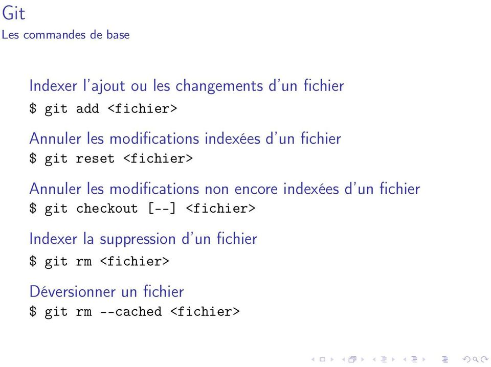 les modifications non encore indexées d un fichier $ git checkout [--] <fichier> Indexer