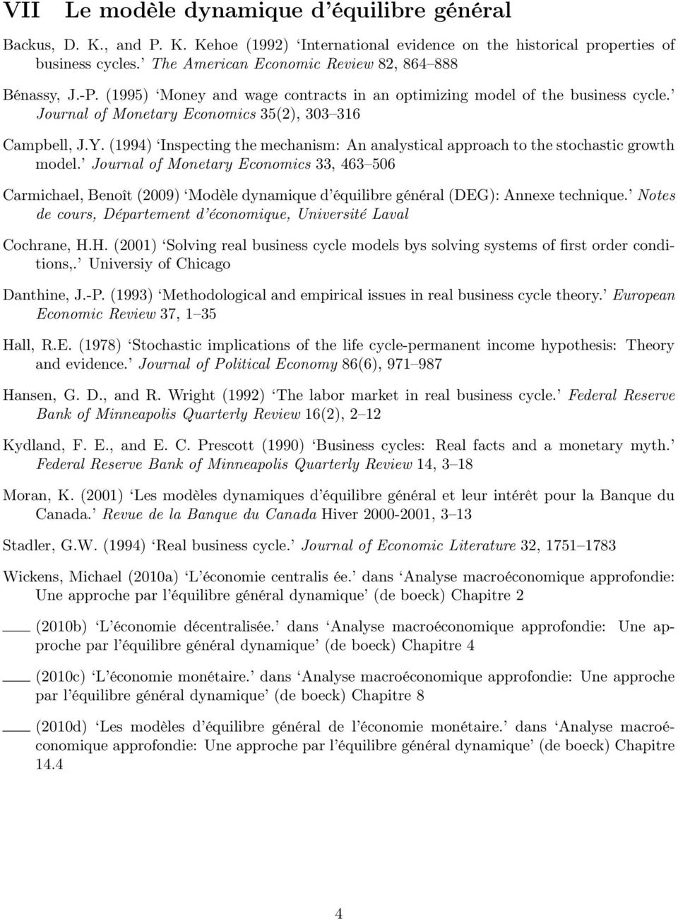 (1994) Inspecting the mechanism: An analystical approach to the stochastic growth model.