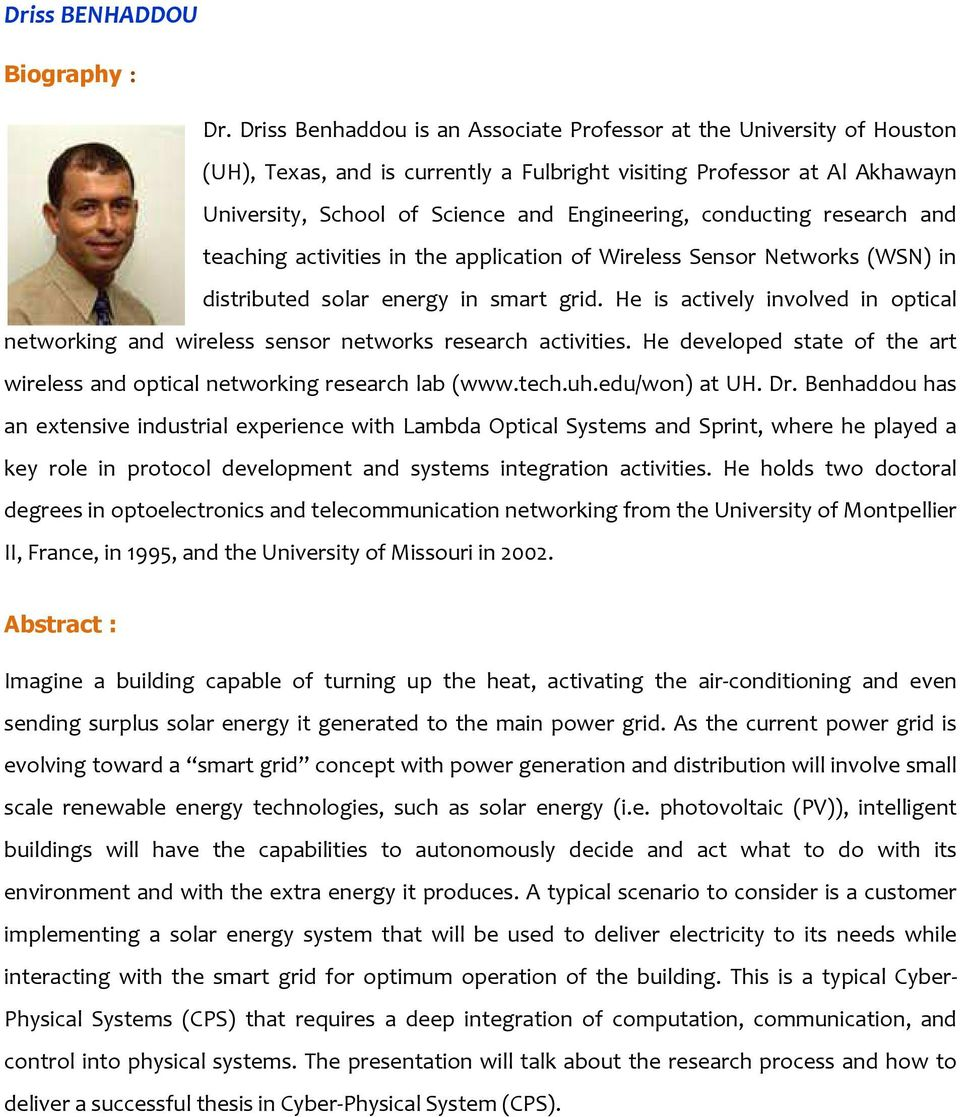 conducting research and teaching activities in the application of Wireless Sensor Networks (WSN) in distributed solar energy in smart grid.