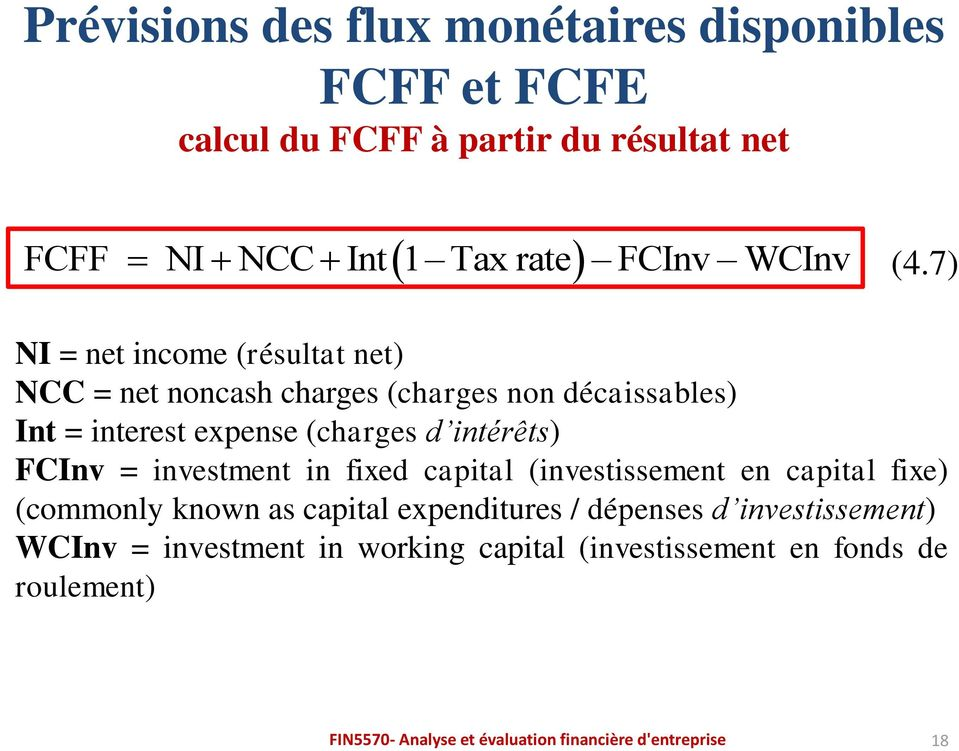 intérêts) FCInv = investment in fixed capital (investissement en capital fixe) (commonly known as capital expenditures /