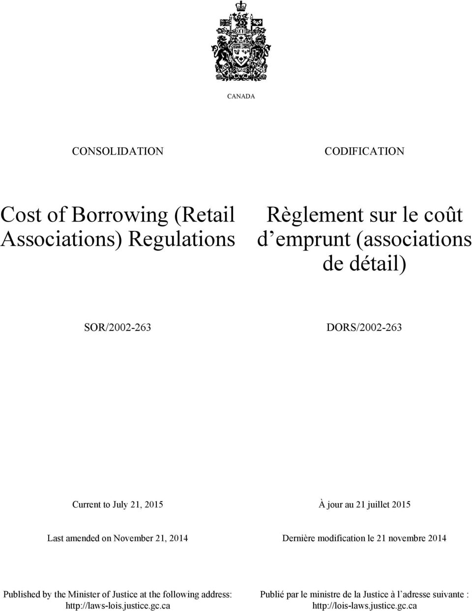 November 21, 2014 Dernière modification le 21 novembre 2014 Published by the Minister of Justice at the following