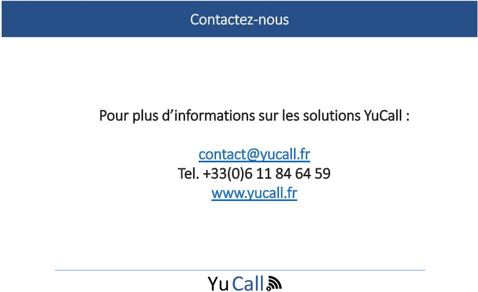 YuCall : contact@yucall.fr Tel.