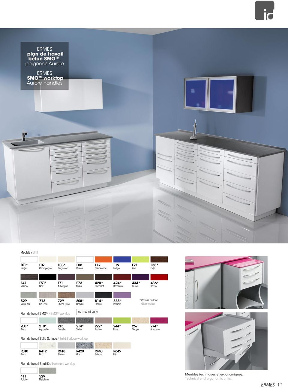 colour Plan de travail SMO TM / SMO TM worktop ANTIBActérien 200* Blanc 210* Aquarelle 213 Flanelle 214* Stella 222* Praline 244* Lime 267 Nougat 274* Amarena Plan de travail Solid Surface / Solid