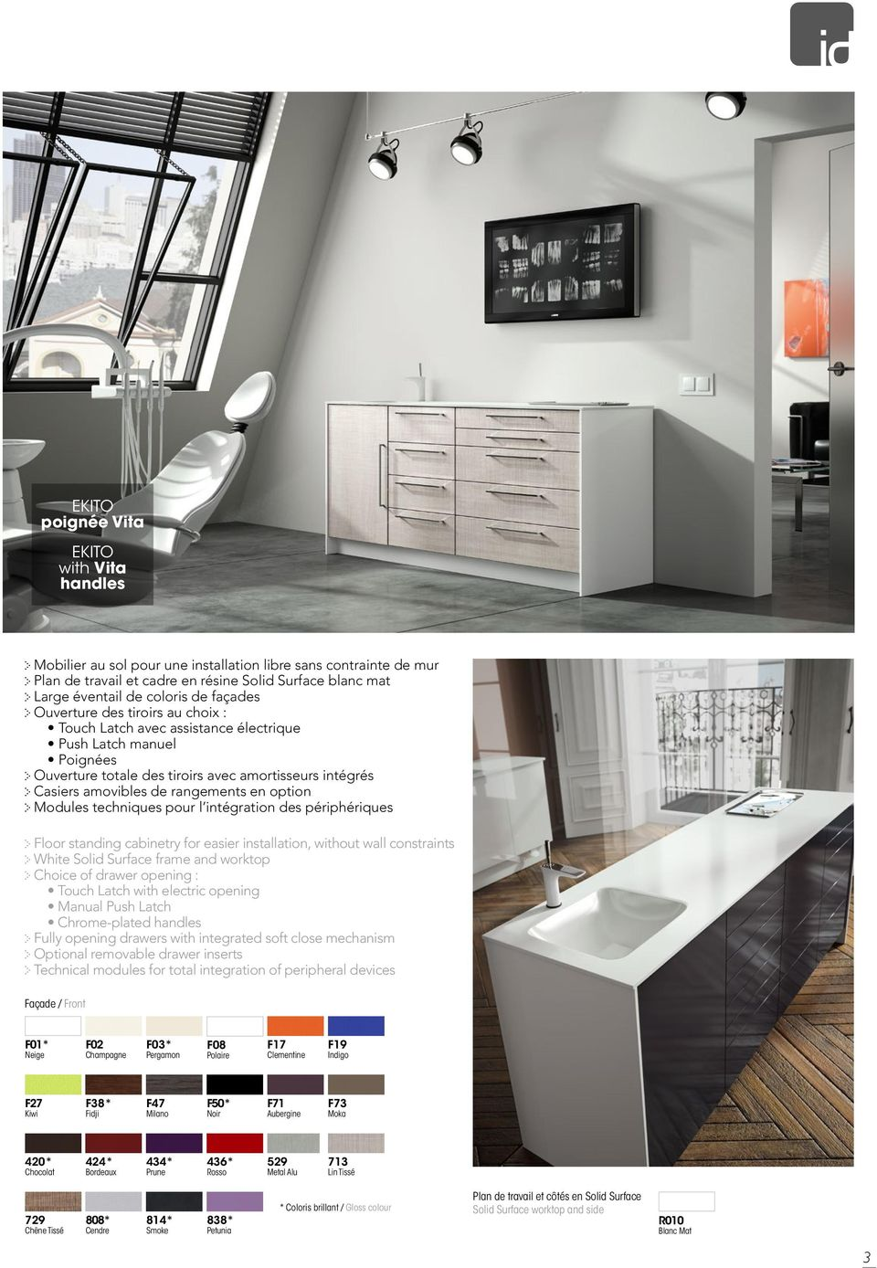 option Modules techniques pour l intégration des périphériques Floor standing cabinetry for easier installation, without wall constraints White Solid Surface frame and worktop Choice of drawer