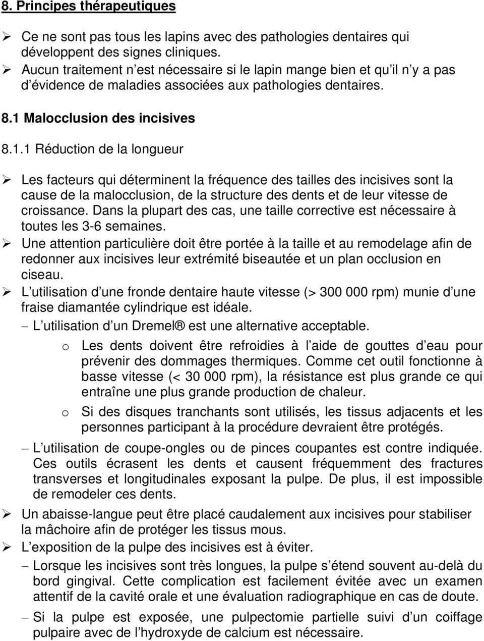 Malocclusion des incisives 8.1.
