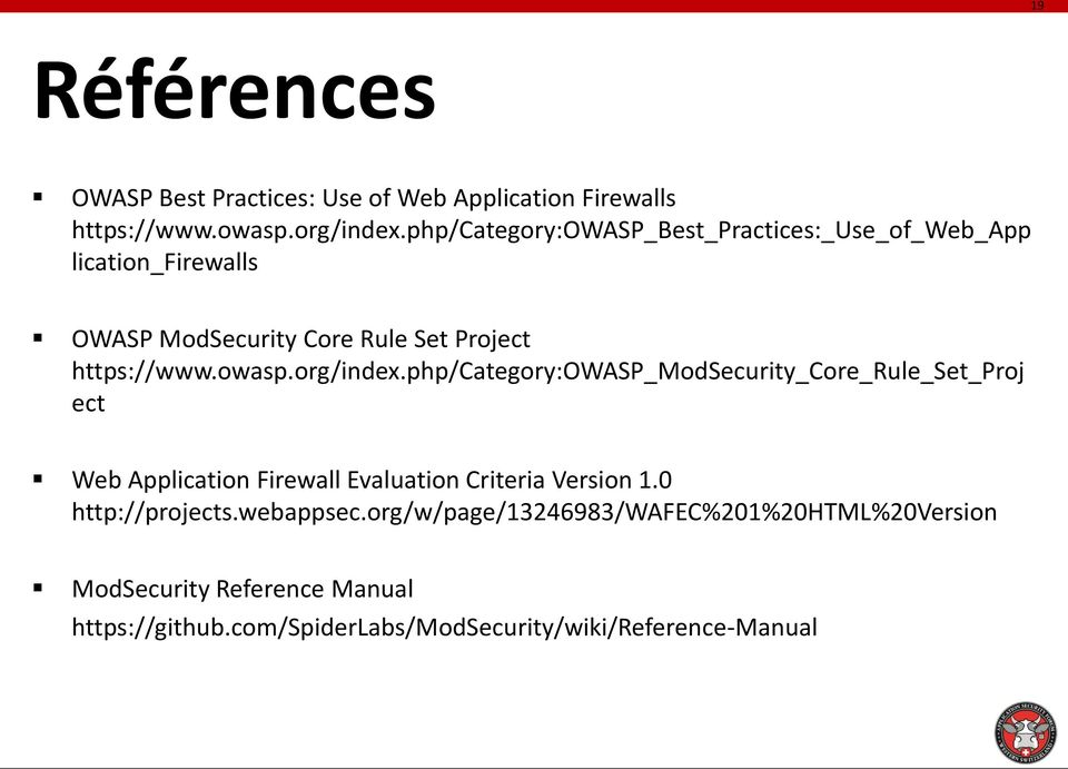 php/category:owasp_modsecurity_core_rule_set_proj ect Web Application Firewall Evaluation Criteria Version 1.0 http://projects.