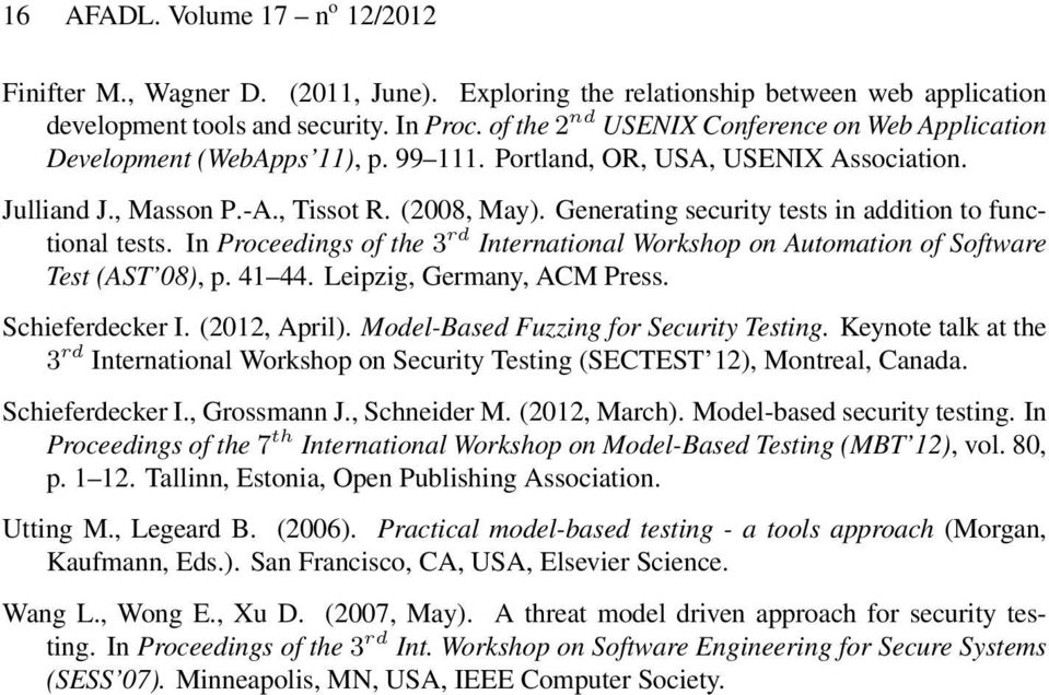 Generating security tests in addition to functional tests. In Proceedings of the 3 rd International Workshop on Automation of Software Test (AST 08), p. 41 44. Leipzig, Germany, ACM Press.