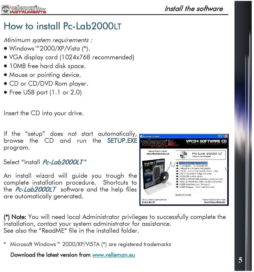 Select Install Pc-Lab2000 Lab2000LT LT An install wizard will guide you trough the complete installation procedure.