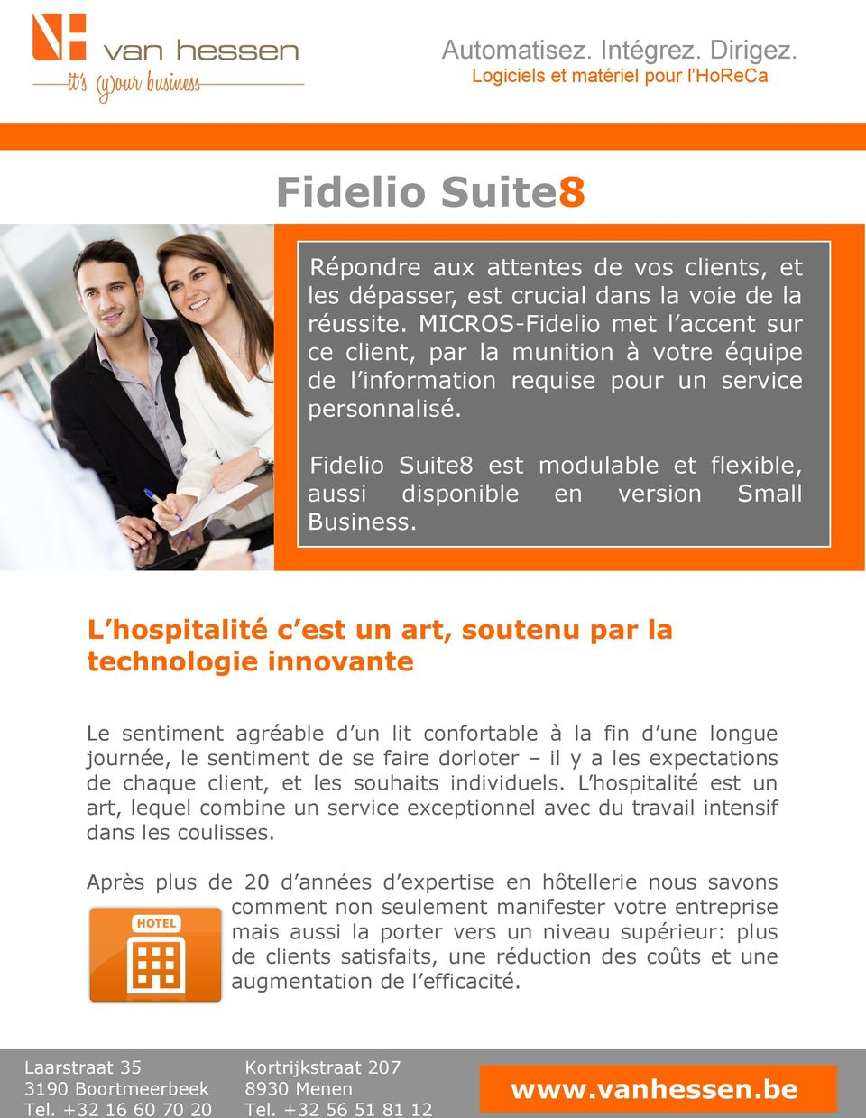 Fidelio Suite8 est modulable et flexible, aussi disponible en version Small Business.
