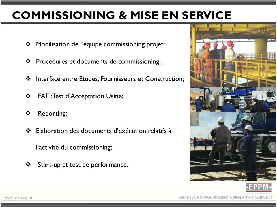et Construction; FAT :Test d Acceptation Usine; Reporting; Elaboration des